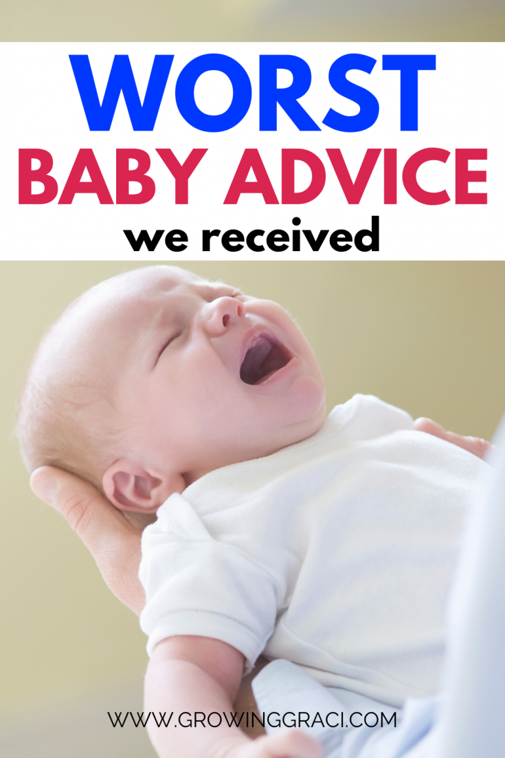 When you're a new parent, everyone wants to give you advice. However, sometimes, that advice is BAD advice. Check out this article to read about the worst advice that we were given by well-meaning friends and family!